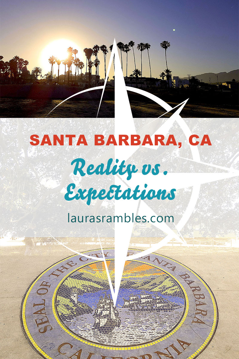 santa barbara - reality vs expectations - pinterest